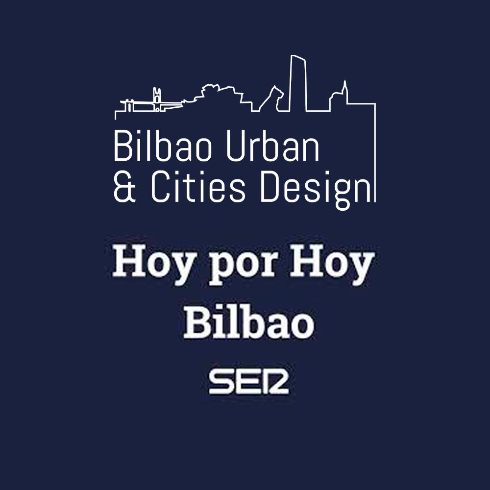 Presentación de Bilbao Urban & Cities Design – Cadena Ser – Hoy por Hoy –