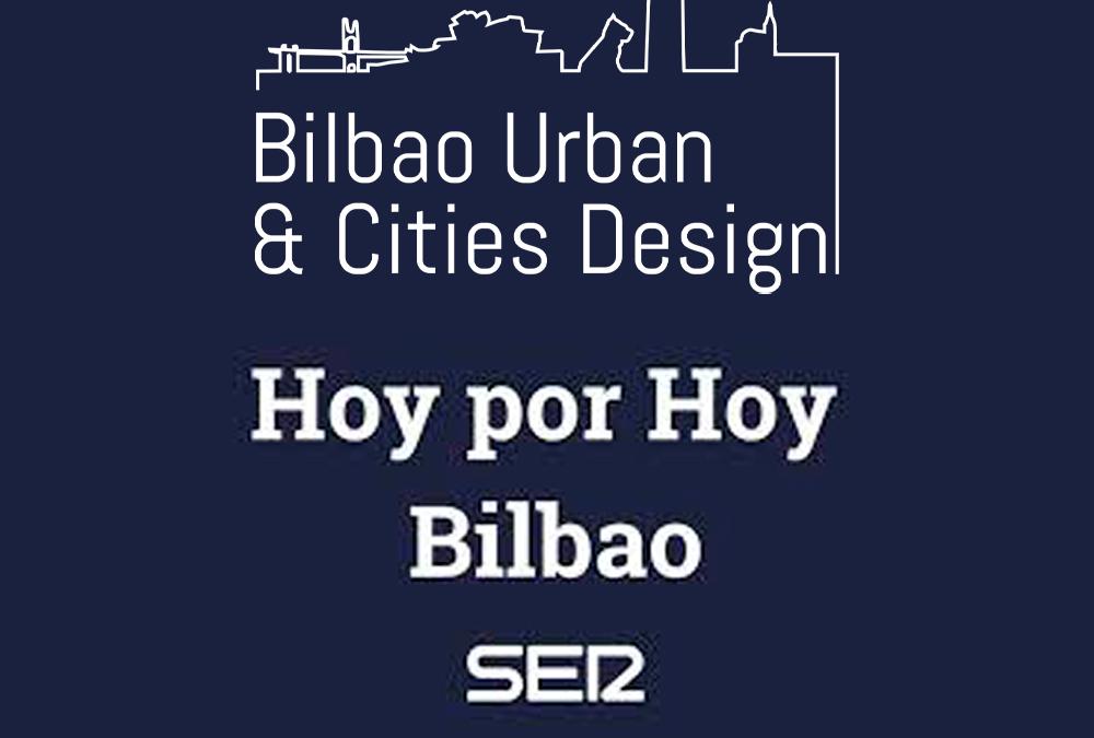 """Ciudades """"a escala humana"""" – Bilbao Urban & Cities Design – Cadena Ser – Hoy por Hoy –"""